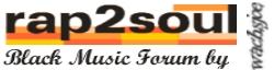 rap2soul - Black Music Forum
